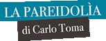 La Pareidolìa di Carlo Toma